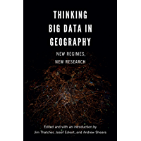 Thinking Big Data in Geography: New Regimes, New Research (English Edition)