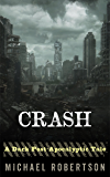 Crash (Book One): A Dark Post-Apocalyptic Tale.