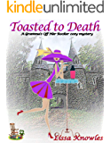 Toasted to Death: A Gramma's Off Her Rocker Cozy Mystery