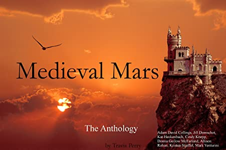 Medieval Mars: The Anthology (Terraformed Interplanetary Book 1)