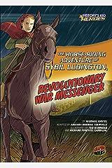 The Horse-Riding Adventure of Sybil Ludington, Revolutionary War Messenger (History's Kid Heroes) Kindle Edition