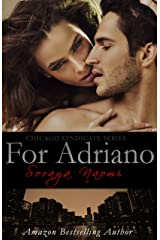 For Adriano: A Standalone Mafia Romance (Chicago Syndicate Book 3) Kindle Edition