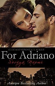 For Adriano: A Standalone Mafia Romance (Chicago Syndicate Book 3)