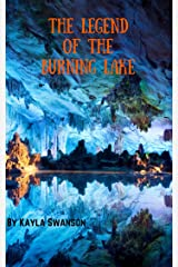 The Legend of the Burning Lake Kindle Edition