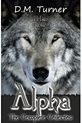 Alpha: The Complete Collection (Campbell Wildlife Preserve Book 3) Kindle Edition