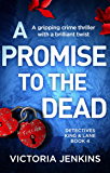 A Promise to the Dead: A gripping crime thriller with a brilliant twist (Detectives King and Lane Book 4) (English Edition)