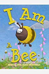 I Am a Bee: A Book About Bees for Kids Kindle Edition