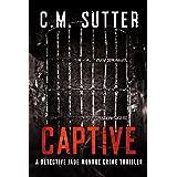 Captive: A Gripping Kidnap Thriller (A Detective Jade Monroe Crime Thriller Book 2)