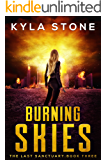Burning Skies: The Last Sanctuary Book Three