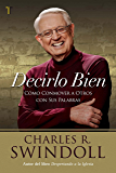 Decirlo bien: Cómo conmover a otros con sus palabras (Spanish Edition)