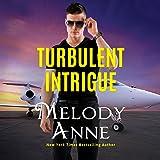 Turbulent Intrigue: Billionaire Aviators, Book 4