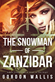 The Snowman of Zanzibar (A Brutal International Crime Thriller. Jason Green Series)