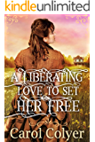 A Liberating Love to Set Her Free: A Historical Western Romance Book