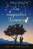 Ein magischer Sommer: Liebe mit Hindernissen