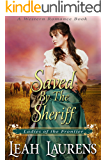 Saved by the Sheriff (Ladies of the Frontier) (A Western Romance Book) (English Edition)
