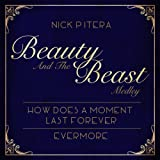 Beauty and the Beast Medley: How Does a Moment Last Forever / Evermore