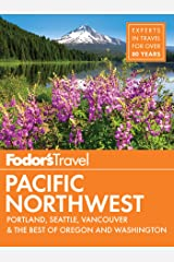Fodor's Pacific Northwest: Portland, Seattle, Vancouver, and the Best Road Trips (Full-color Travel Guide Book 21) Kindle Edition