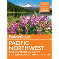 Fodor's Pacific Northwest: Portland, Seattle, Vancouver, and the Best Road Trips (Full-color Travel Guide Book 21)