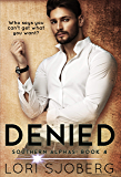 Denied (Southern Alphas Book 4)