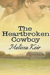 The Heartbroken Cowboy: A Cowboys of Whisper, Colorado Novella: 2 (The Cowboys of Whisper, Colorado) Kindle Edition