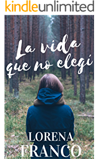 La vida que no elegí (Spanish Edition)