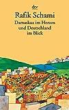 Damaskus im Herzen: und Deutschland im Blick
