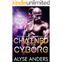 Chained to the Cyborg (Cyborg Protectors Book 5)