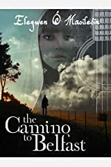 The Camino To Belfast: a novel Kindle Edition
