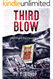Third Blow: A Novel of Suspense: Book 3 in the Detectives Daniels and Remalla Series