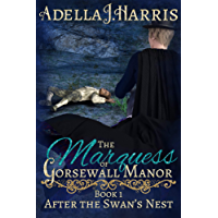 The Marquess of Gorsewall Manor (After the Swan's Nest Book 1) (English Edition)