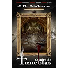 Cuadro de Tinieblas (Spanish Edition) Aug 5, 2014
