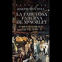 La fabulosa taberna de McSorley: Y otras historias