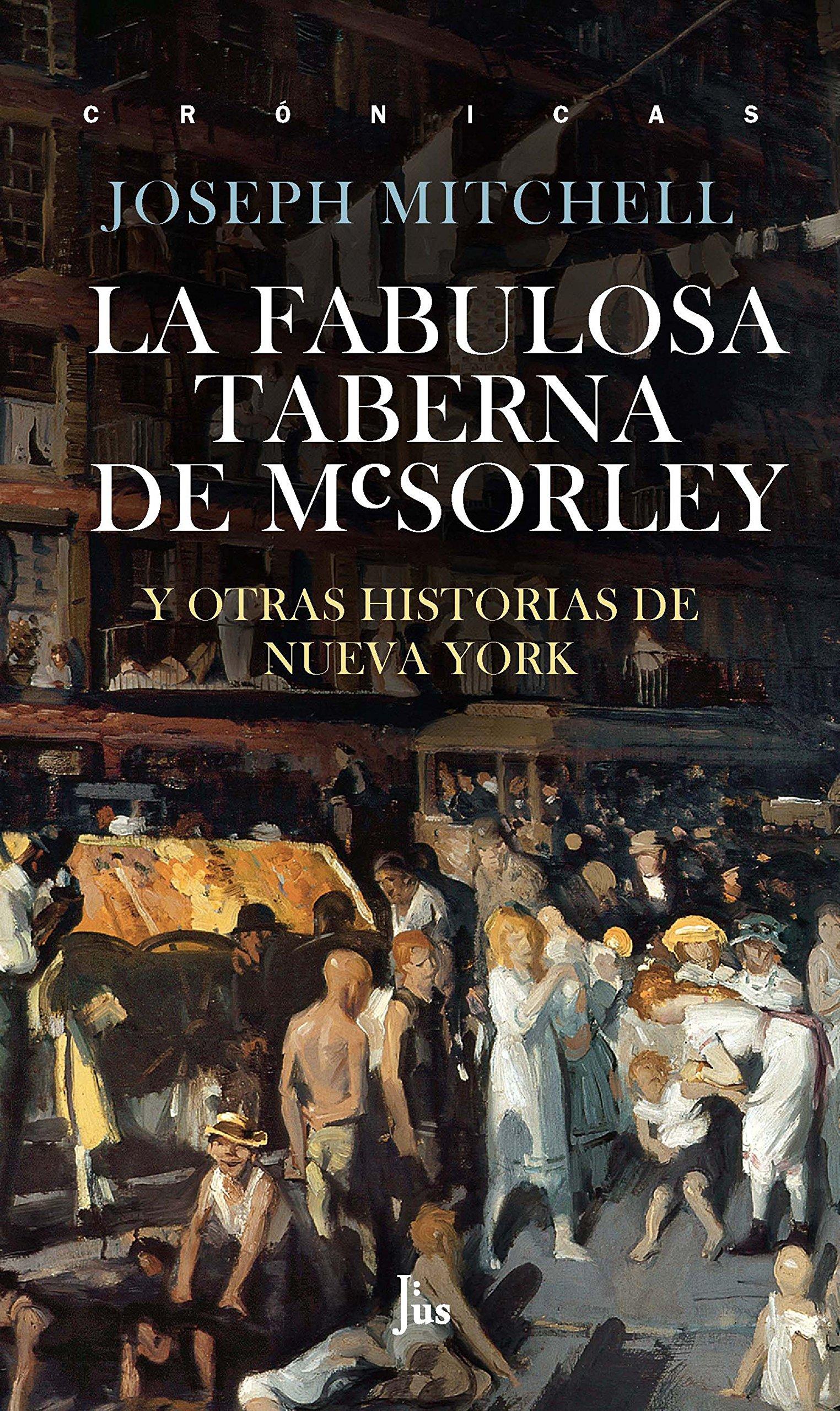 La fabulosa taberna de McSorley: Y otras historias de Nueva York (Crónicas)