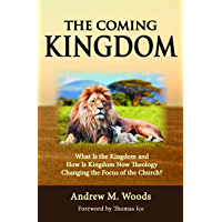 The Coming Kingdom: What Is the Kingdom and How Is Kingdom Now Theology Changing the Focus of the Church?