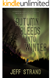 Autumn Bleeds Into Winter