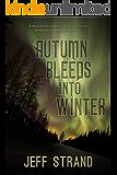 Autumn Bleeds Into Winter