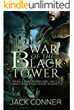 War of the Black Tower (The War of the Black Tower Trilogy Book 1) (English Edition)