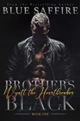 Brothers Black: Wyatt the Heartbreaker Kindle Edition