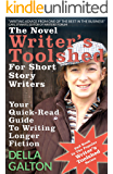 The Novel Writer's Toolshed For Short Story Writers: Your Quick-Read Guide To Writing Longer Fiction