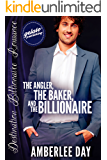The Angler, the Baker, and the Billionaire (Destination Billionaire Romance Book 2)