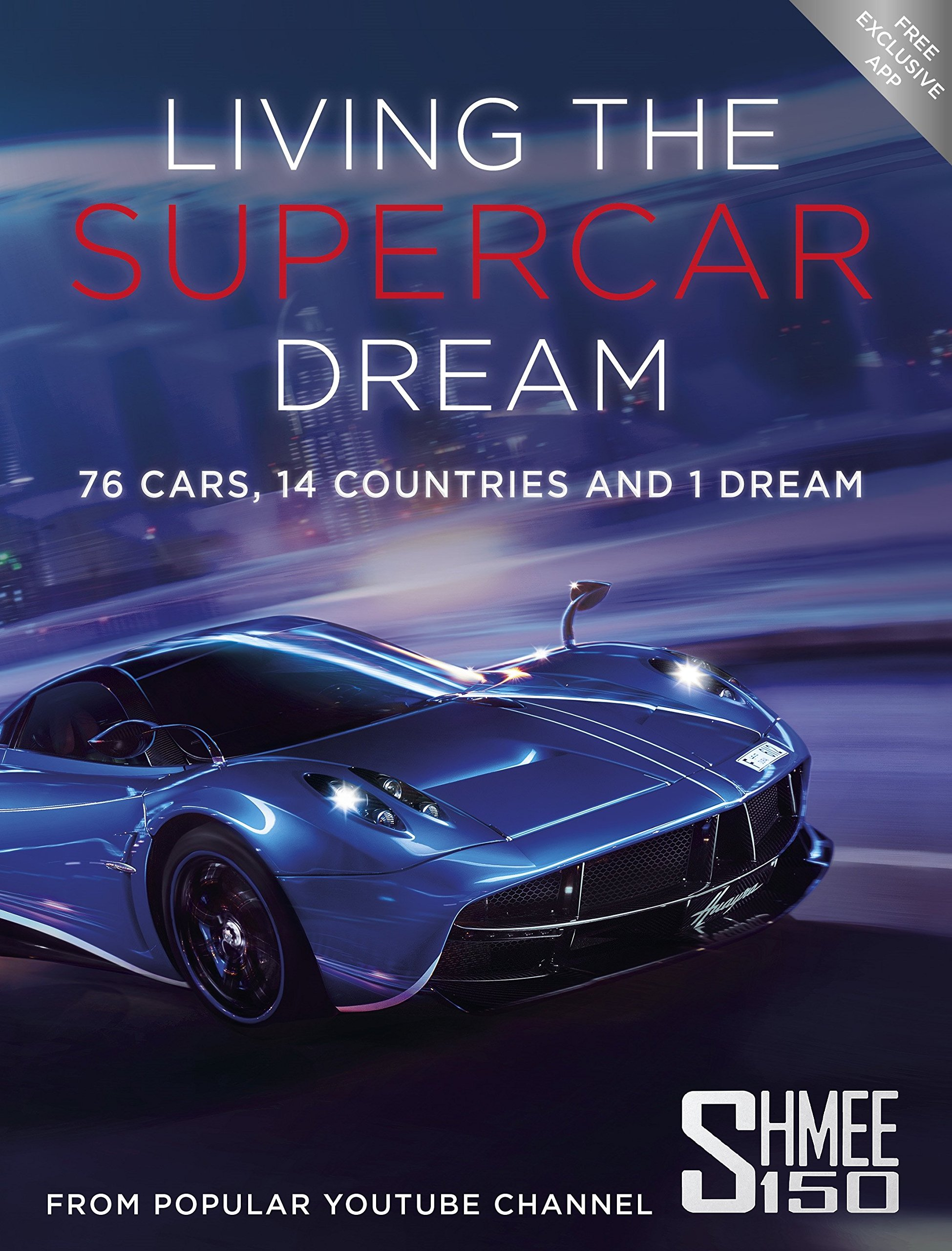 living the supercar dream 76 cars 14 countries and 1 dream