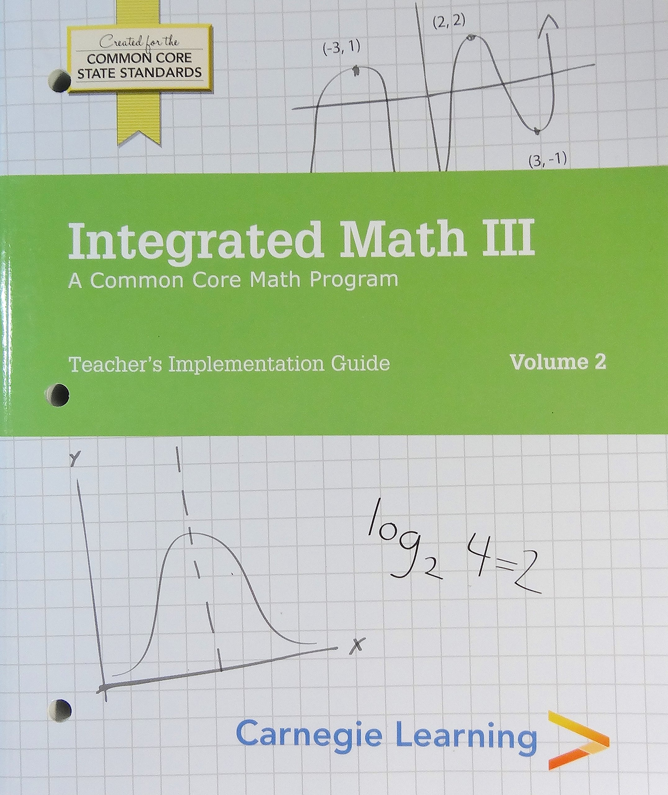 Carnegie Learning - Integrated Math III: A Common Core Math