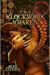 The Klockwerk Kraken Collection: includes The Klockwerk Kraken, Spindrift Gifts, and a special Epilogue Kindle Edition