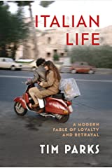Italian Life: A Modern Fable of Loyalty and Betrayal Kindle Edition