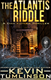 The Atlantis Riddle: A Dan Kotler Archaeological Thriller