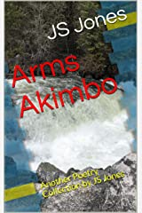 Arms Akimbo: Another Poetry Collection by JS Jones Kindle Edition