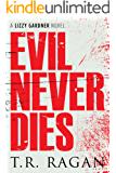 Evil Never Dies (The Lizzy Gardner Series Book 6) (English Edition)