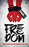 FREEDOM : Human Trafficking and Encounter with Soul