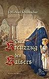 Der Kreuzzug des Kaisers: Historischer Roman (German Edition)