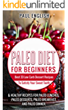 Paleo: Paleo Diet for beginners: Best 33 Low Carb Dessert Recipes To Satisfy Your Sweet Tooth & Healthy Recipes for Paleo Lunches, Paleo Desserts, Paleo ... Paleo Slow Cooker Book 9) (English Edition)